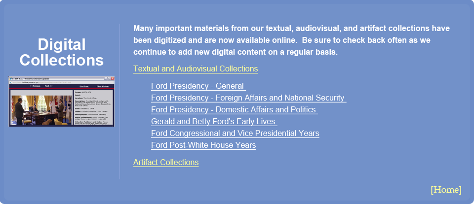Digital Collections Menu.  Many important materials from our textual, audiovisual, and artifact collections have been digitized and are now available online.  Be sure to check back often as we continue to add new digital content on a regular basis.